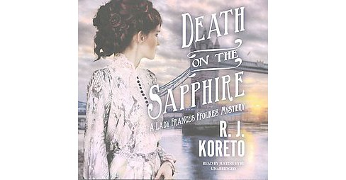 Death on the Sapphire : A Lady Frances Ffolkes Mystery, Library Edition (Unabridged) (CD/Spoken Word) - image 1 of 1