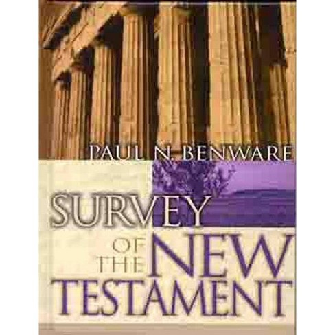Survey of the New Testament- Student Edition - by  Paul N Benware (Hardcover) - image 1 of 1