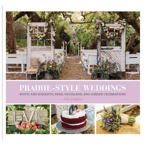 Prairie Style Weddings - by  Fifi O'Neill (Hardcover) - image 1 of 1