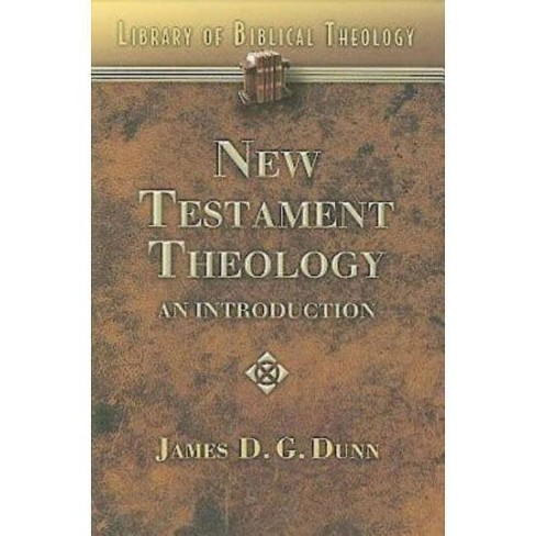 New Testament Theology - (Library of Biblical Theology) by  James D G Dunn (Paperback) - image 1 of 1