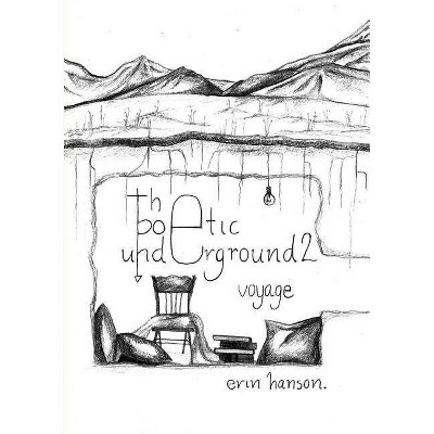 Voyage - The Poetic Underground #2 - by  Erin Hanson (Paperback)