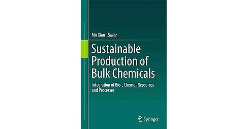 Sustainable Production of Bulk Chemicals : Integration of Bio-,chemo- Resources and Processes - image 1 of 1