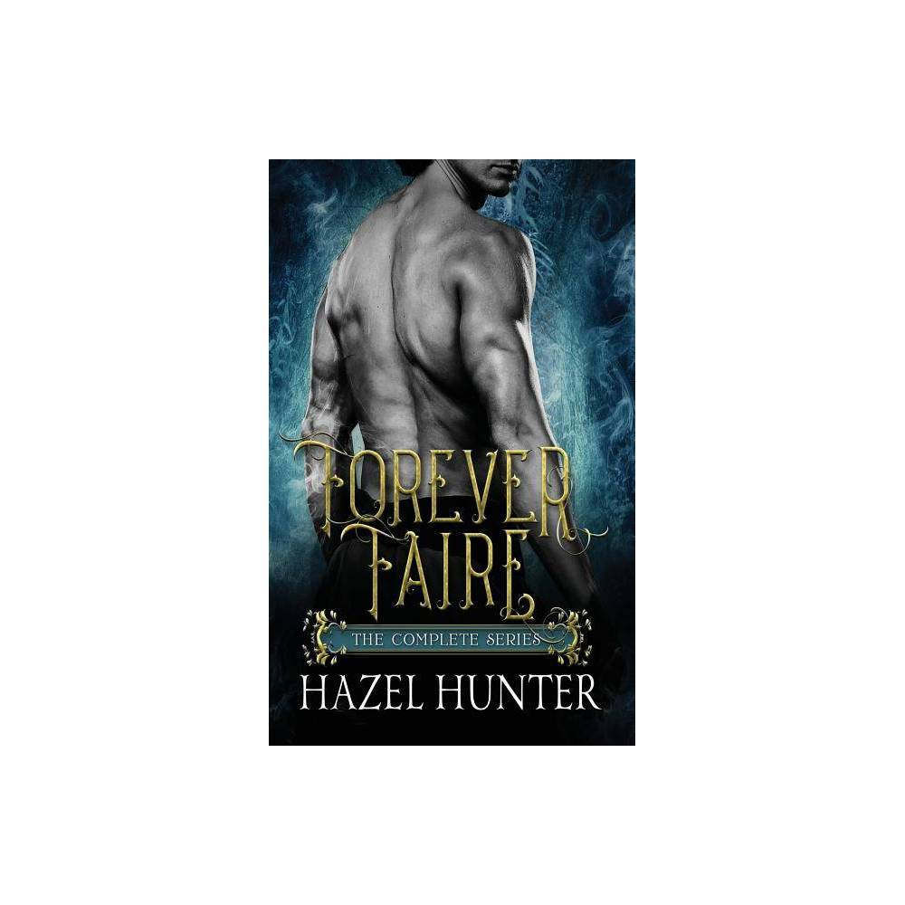 Forever Faire The Complete Series Box Set By Hazel Hunter Paperback