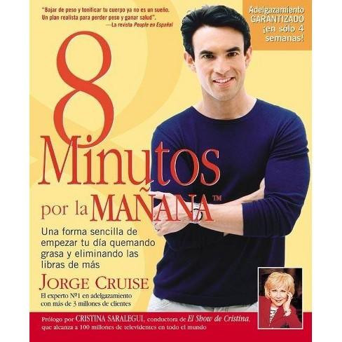 8 Minutos Por La Manana - by  Jorge Cruise & Bill Gottleib (Paperback) - image 1 of 1
