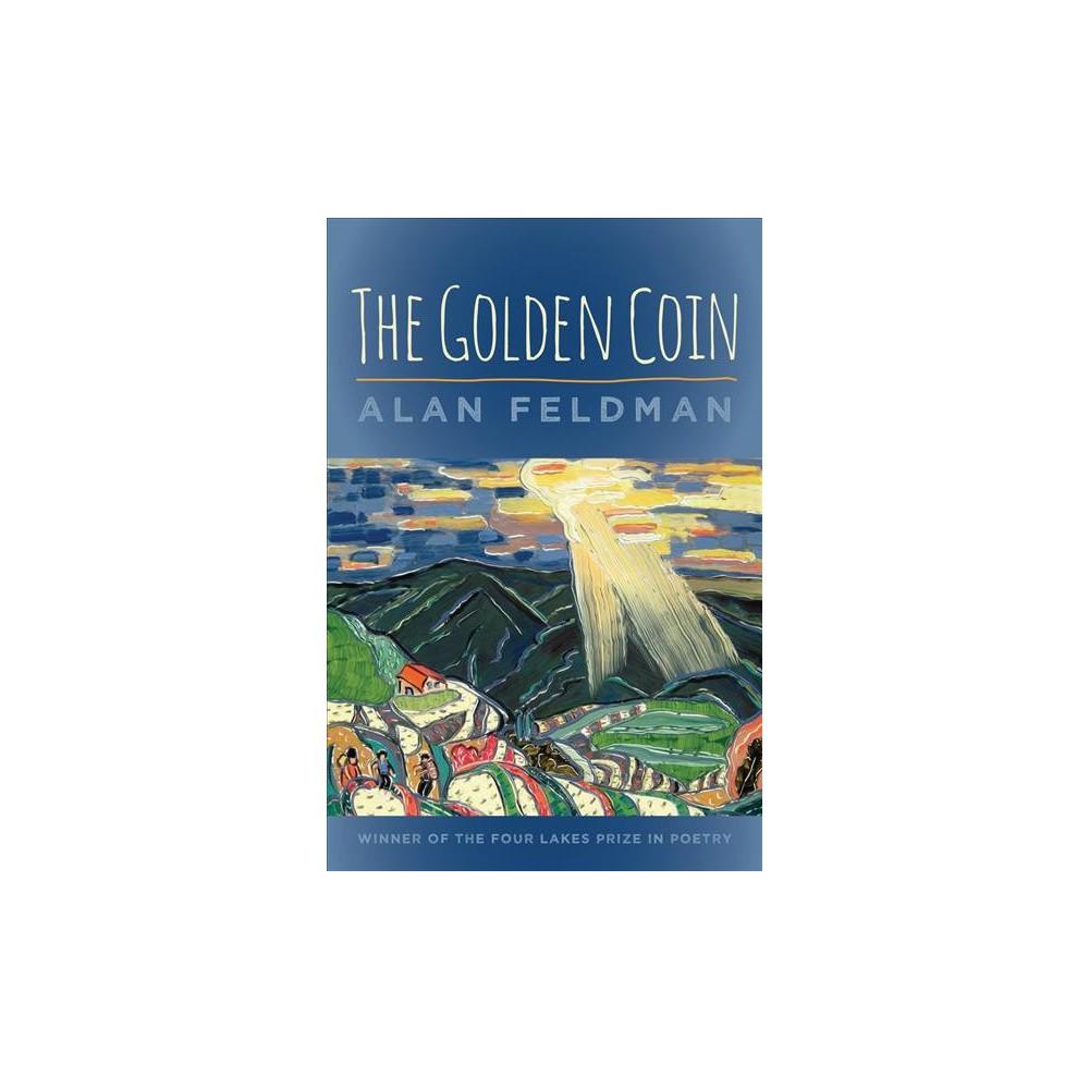 Golden Coin - (Wisconsin Poetry) by Alan Feldman (Paperback)