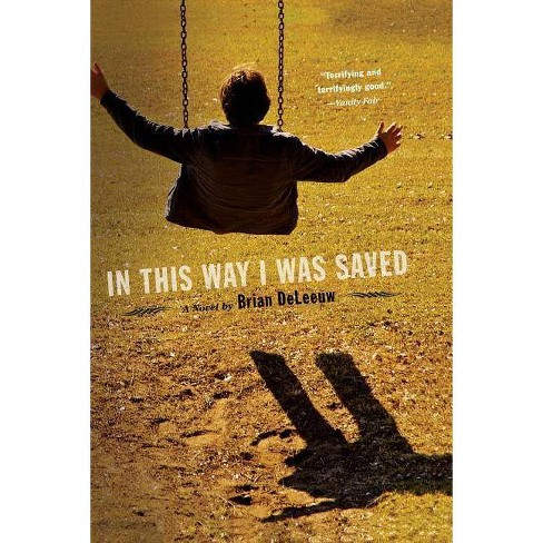 In This Way I Was Saved - by  Brian DeLeeuw (Paperback) - image 1 of 1