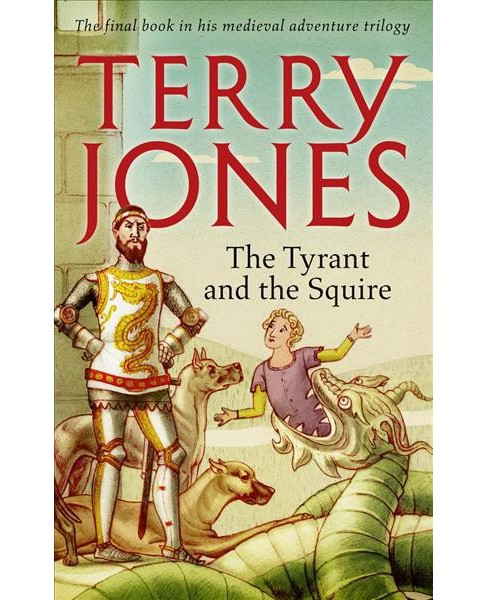 Tyrant and the Squire -  by Terry Jones (Hardcover) - image 1 of 1
