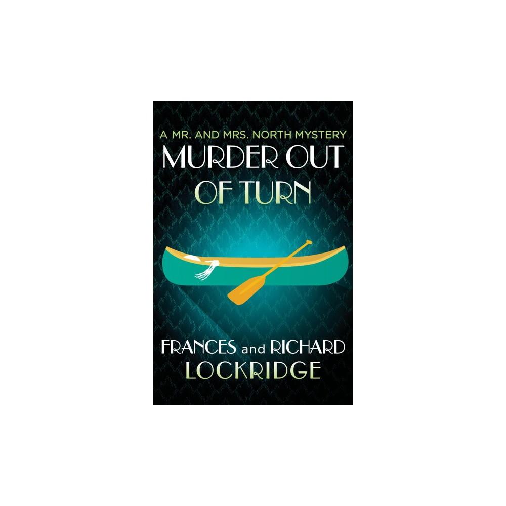 Murder Out of Turn - Reprint by Frances Louise Davis Lockridge & Richard Lockridge (Paperback)