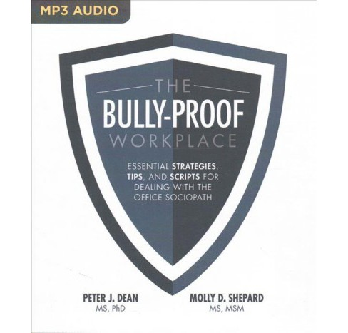 Bully-Proof Workplace : Essential Strategies, Tips, and Scripts for Dealing with the Office Sociopath - image 1 of 1