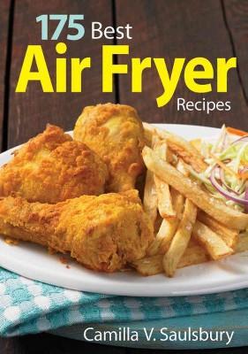 175 Best Air Fryer Recipes (Paperback)(Camilla V. Saulsbury)