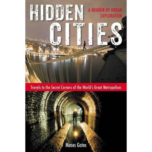 Hidden Cities - by  Moses Gates (Paperback) - image 1 of 1