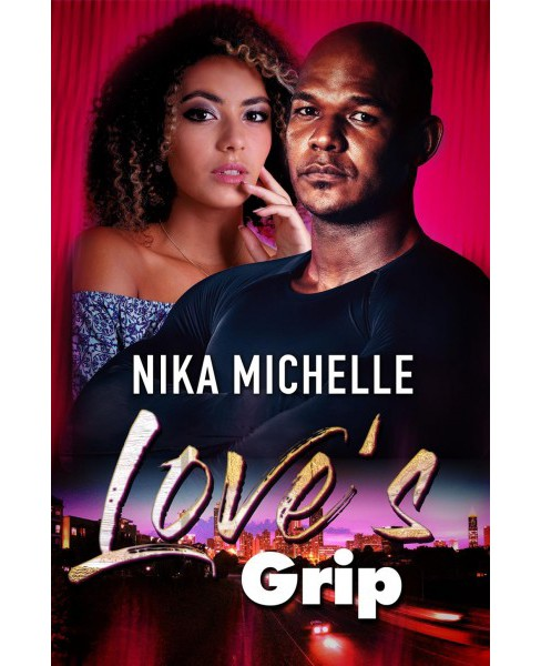 Love's Grip -  by Nika Michelle (Paperback) - image 1 of 1
