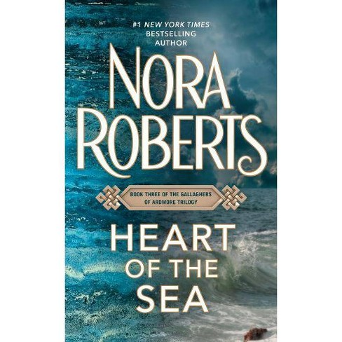 Heart of the Sea - (Irish Trilogy) by Nora Roberts (Paperback)
