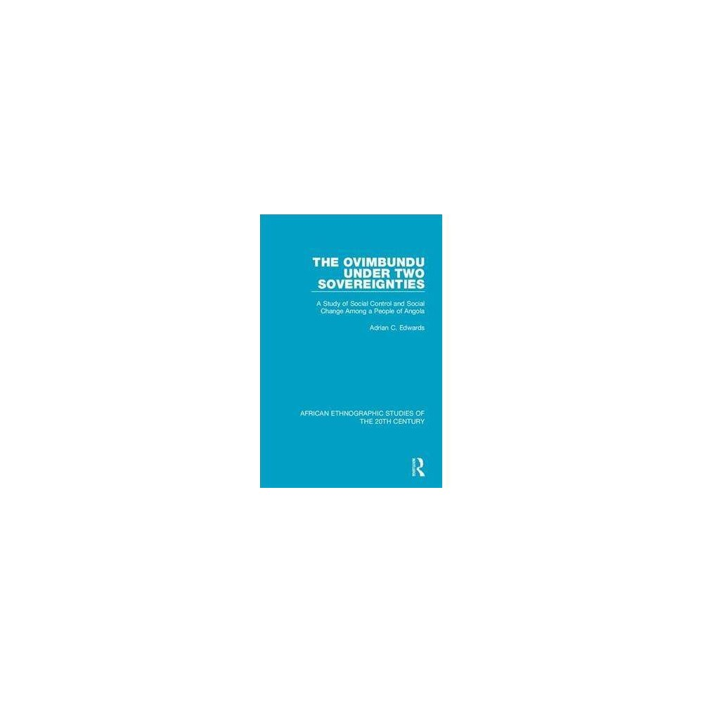 Ovimbundu Under Two Sovereignties : A Study of Social Control and Social Change Among a People of Angola
