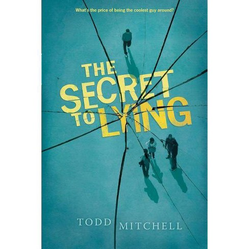 The Secret to Lying - by  Todd Mitchell (Paperback) - image 1 of 1