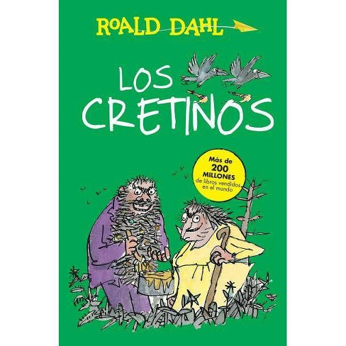 Los Cretinos / The Twits - (Roald Dalh Coleccion) by  Roald Dahl (Paperback) - image 1 of 1