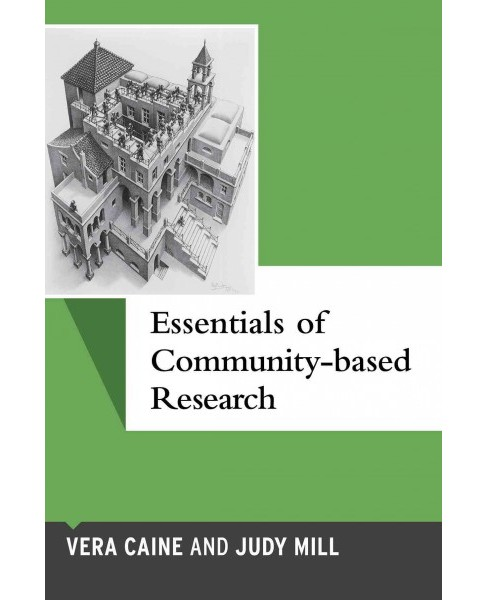 Essentials of Community-based Research (Paperback) (Vera Caine & Judy Mill) - image 1 of 1