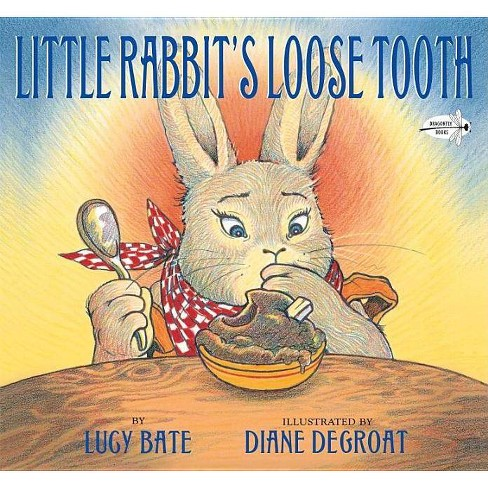 Little Rabbit's Loose Tooth - by  Lucy Bate (Paperback) - image 1 of 1