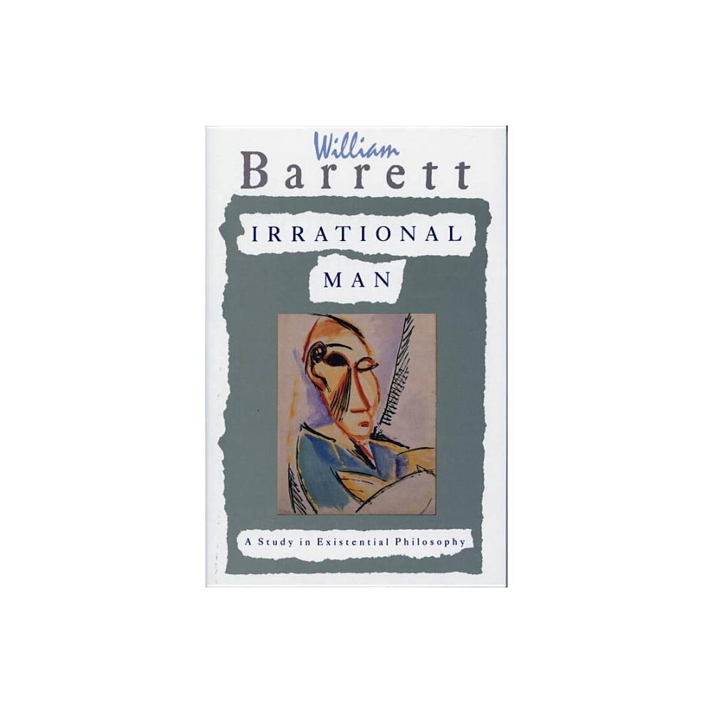 Irrational Man By William Barrett Paperback