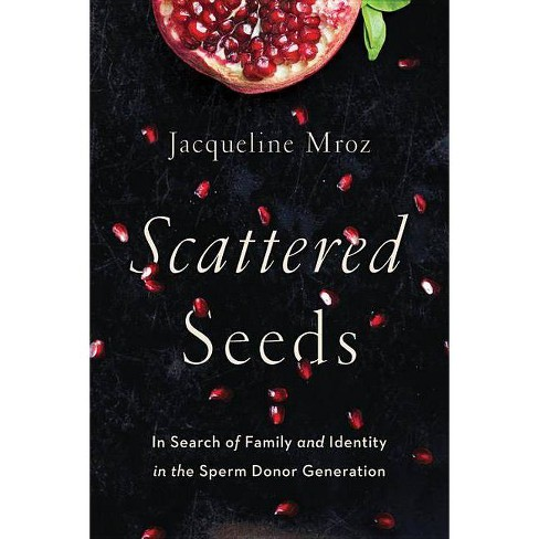 Scattered Seeds - by  Jacqueline Mroz (Paperback) - image 1 of 1