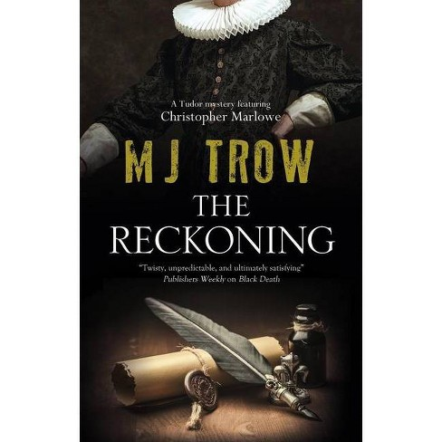 The Reckoning - (Kit Marlowe Mystery) by  M J Trow (Hardcover) - image 1 of 1