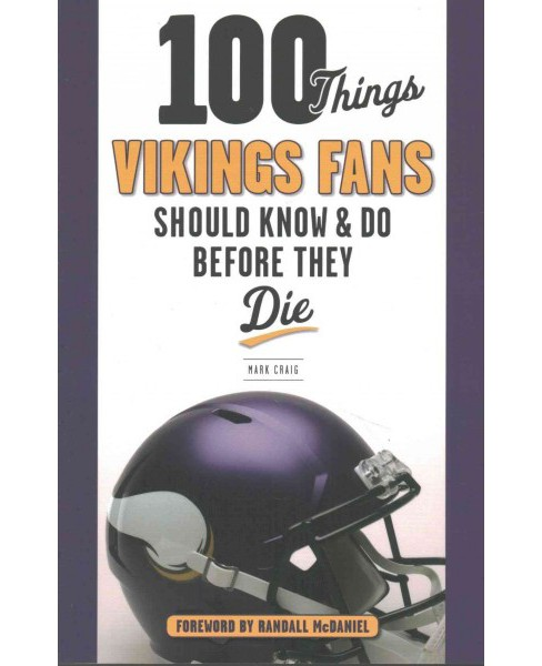 100 Things Vikings Fans Should Know and Do Before They Die (Paperback) (Mark Craig) - image 1 of 1