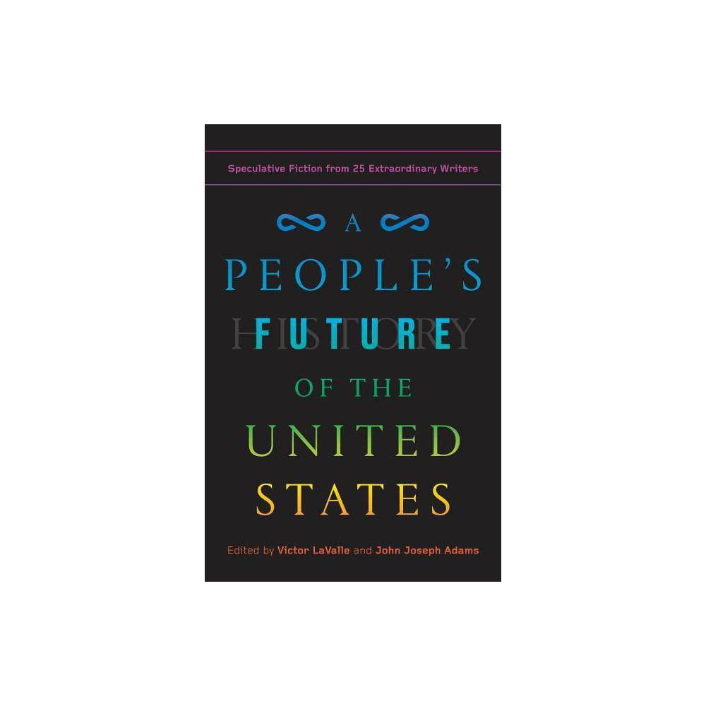 A People S Future Of The United States By Charlie Jane Anders Lesley Nneka Arimah Charles Yu Paperback