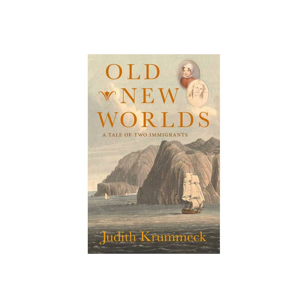 Old New Worlds By Judith Krummeck Hardcover