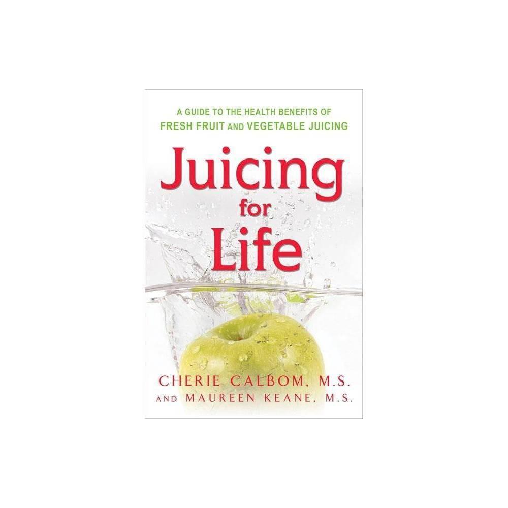 Juicing For Life By Maureen Keane Cherie Calbom Paperback