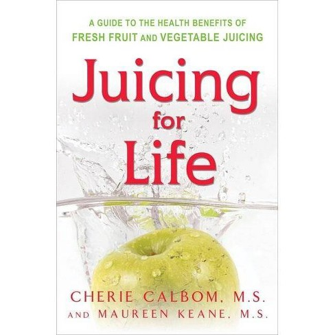Juicing for Life - by  Maureen Keane & Cherie Calbom (Paperback) - image 1 of 1