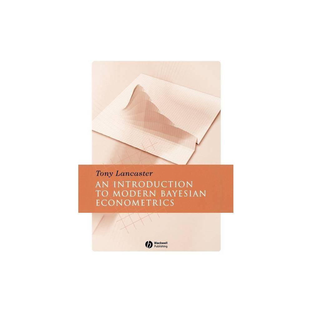 Introduction To Modern Bayesian Econometrics By Tony Lancaster Paperback