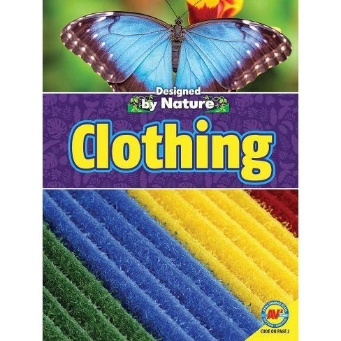 Clothing - (Designed by Nature) by  Wendy Hinote Lanier (Paperback) - image 1 of 1