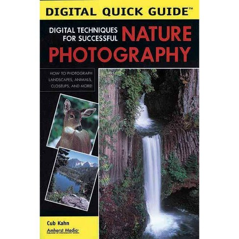 Digital Techniques for Successful Nature Photography - (Digital Quick Guides) by  Cub Kahn (Paperback) - image 1 of 1
