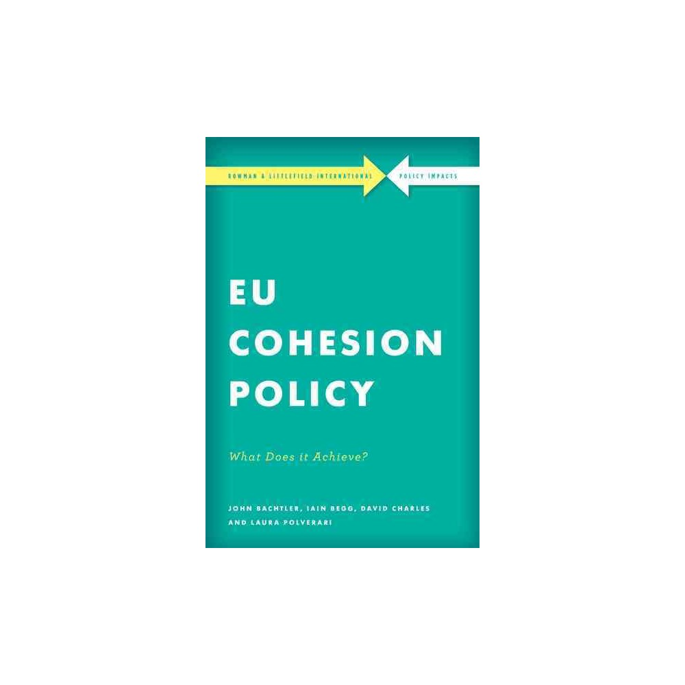 EU Cohesion Policy in Practice : What Does It Achieve? (Paperback) (John Bachtler & Iain Begg & David