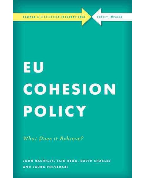 EU Cohesion Policy in Practice : What Does It Achieve? (Hardcover) (John Bachtler & Iain Begg & David - image 1 of 1