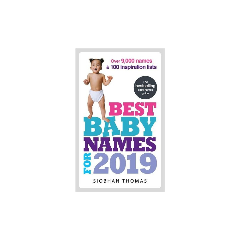 Best Baby Names for 2019 - by Siobhan Thomas (Paperback)
