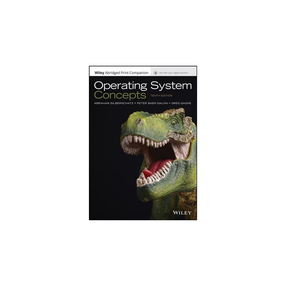 Operating System Concepts - by Abraham Silberschatz & Greg Gagne & Peter B. Galvin (Paperback)