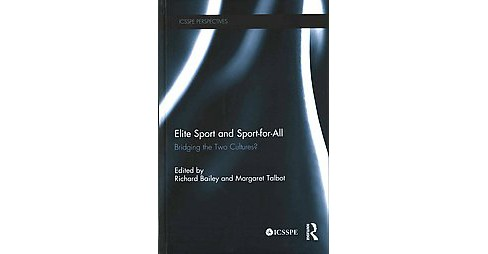 Elite Sport and Sport-for-All : Bridging the Two Cultures? (Hardcover) - image 1 of 1