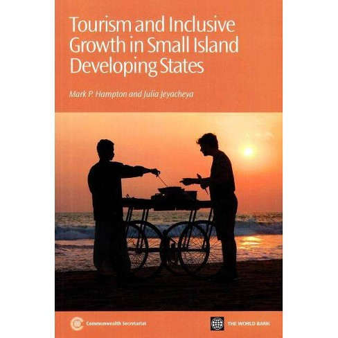 Tourism and Inclusive Growth in Small Island Developing States - by  Mark P Hampton & Julia Jeyacheya - image 1 of 1
