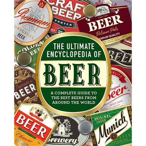 The Ultimate Encyclopedia of Beer - by  Bill Yenne (Hardcover) - image 1 of 1