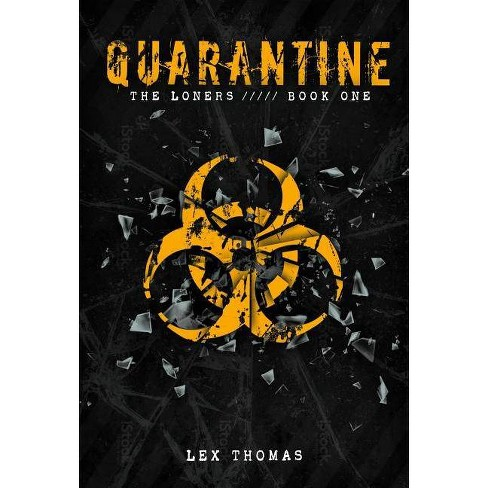 The Loners - (Quarantine) by  Lex Thomas (Paperback) - image 1 of 1