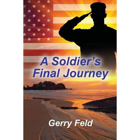 A Soldier's Final Journey - (The Kenrude's Fight for Freedom) by  Gerry B Feld (Paperback) - image 1 of 1