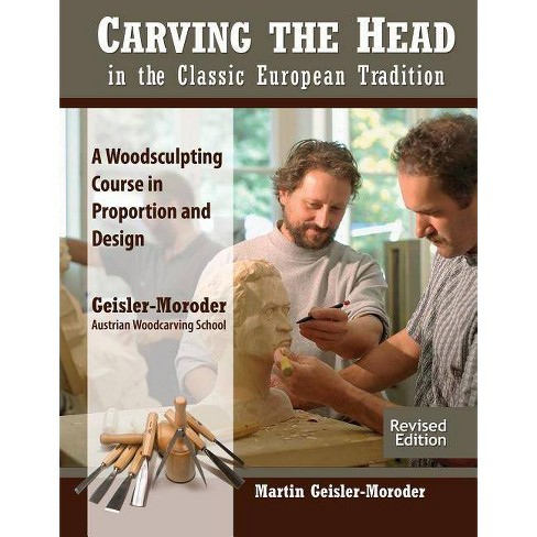 Carving the Head in the Classic European Tradition, Revised Edition - 2 Edition (Paperback) - image 1 of 1