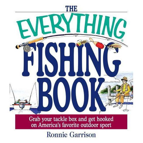 The Everything Fishing Book - (Everything (Sports & Fitness)) by  Ronnie Garrison (Paperback) - image 1 of 1
