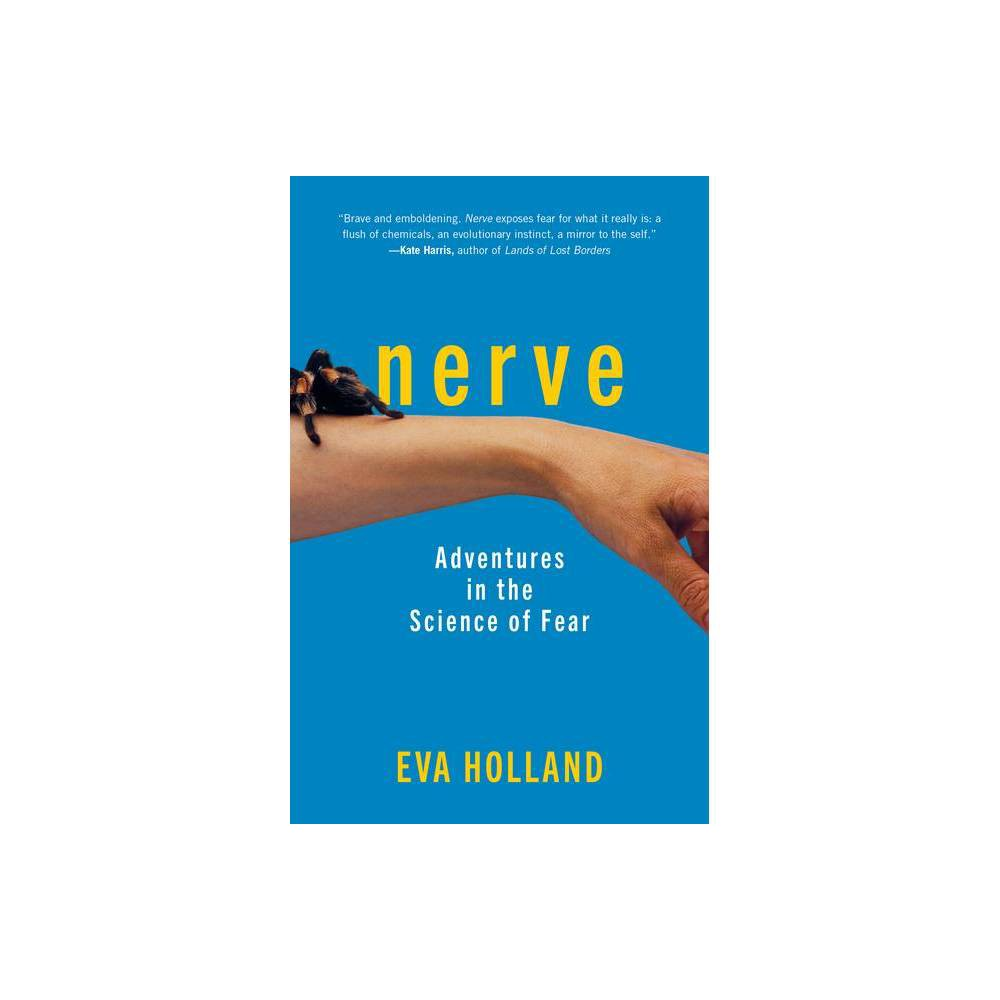 Nerve By Eva Holland Hardcover