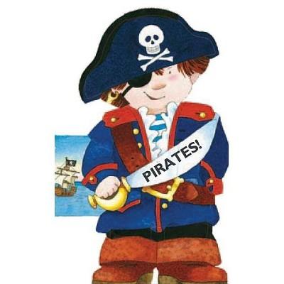 Pirates! - (Mini People Shape Books) by  Giovanni Caviezel (Board Book)