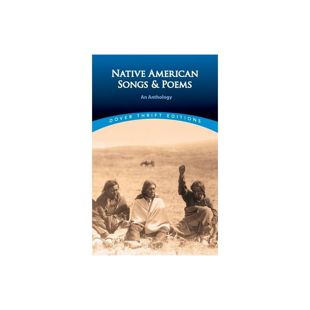 Native American Songs And Poems Dover Thrift Editions By Brian Swann Paperback