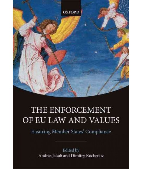 Enforcement of Eu Law and Values : Ensuring Member States' Compliance (Hardcover) - image 1 of 1