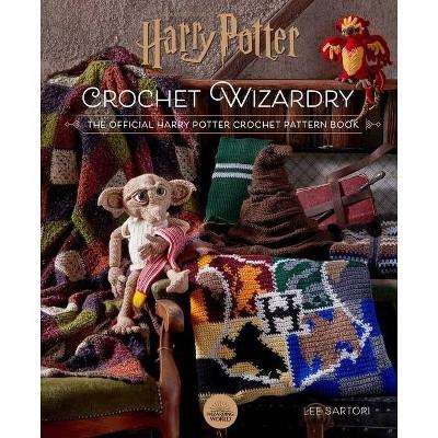 Harry Potter: Crochet Wizardry Crochet Patterns Harry Potter Crafts - by  Lee Sartori (Hardcover)
