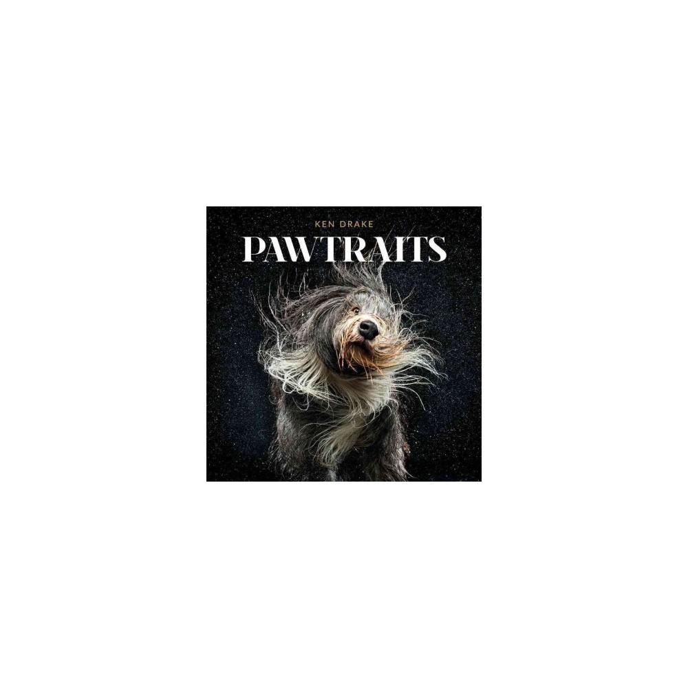 Pawtraits (Hardcover) (Ken Drake)